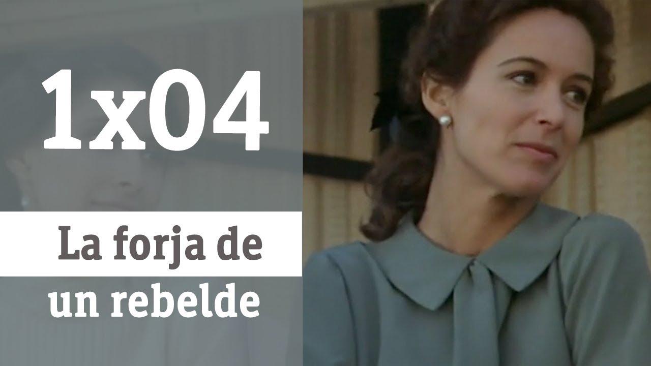 La Forja De Un Rebelde Capítulo 4 Rtve Archivo Youtube