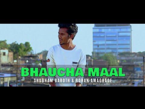 Bhaucha Maal   Shubham Baroth & Rohan Awaghade