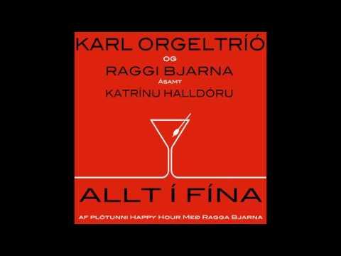 Karl Orgeltríó og Raggi Bjarna ásamt Katrínu Halldóru - Allt í fína