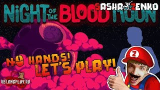 Night of the Blood Moon Gameplay (Chin & Mouse Only)