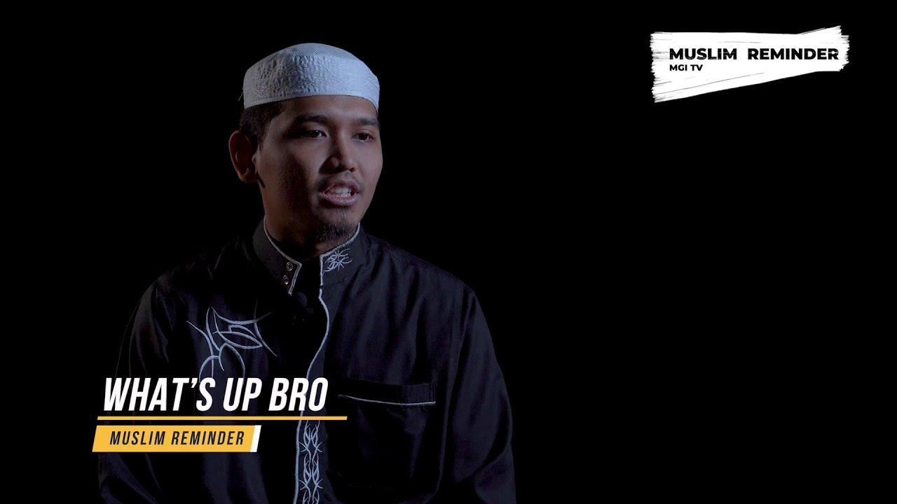 What's Up Bro - Ustadz Ibrohim - Muslim Reminder #salam #whatsup