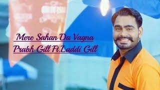 Mere Sahan Da Vagna | Official Audio | Prabh Gill | Laddi Gill | Fateh Shergill | Navy Productions