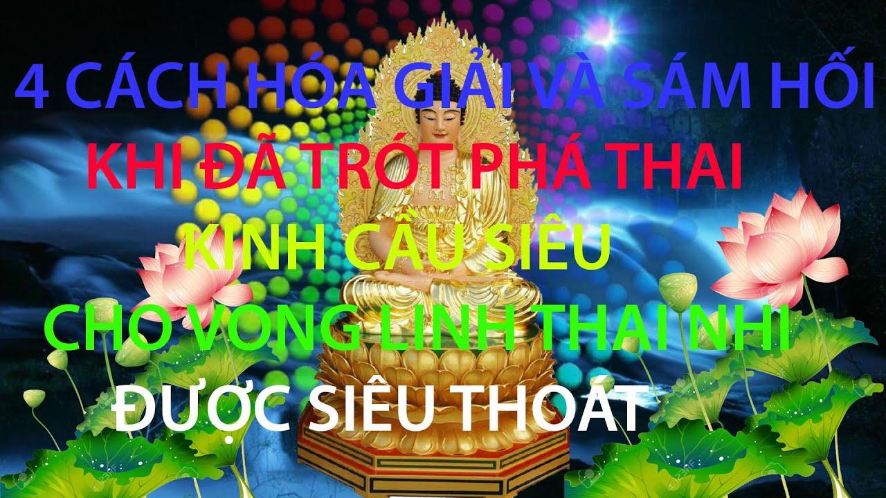 CÁCH HÓA GIẢI VÀ SÁM HỐI KHI ĐÃ TRÓT  PHÁ THAI & Kinh Nghiệm Cầu Siêu Cho Vong Linh Thai Nhi  ADIĐÀ