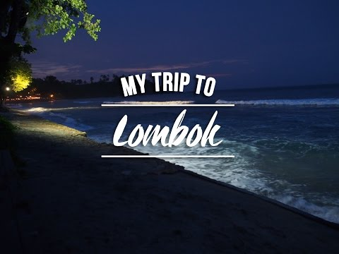 My Trip To Lombok | End of year 2015