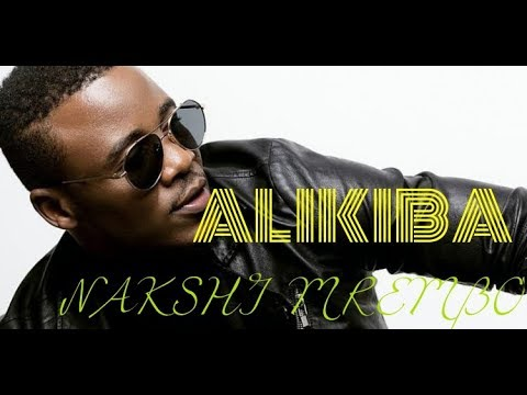 ALIKIBA NAKSHI MREMBO HD VIDEO LYRICS best of aikiba all the time song