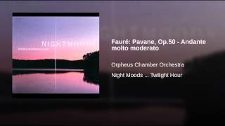 Fauré: Pavane, Op.50 - Andante molto moderato
