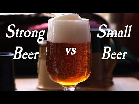 Strong Beer vs. Small Beer -  Q&A
