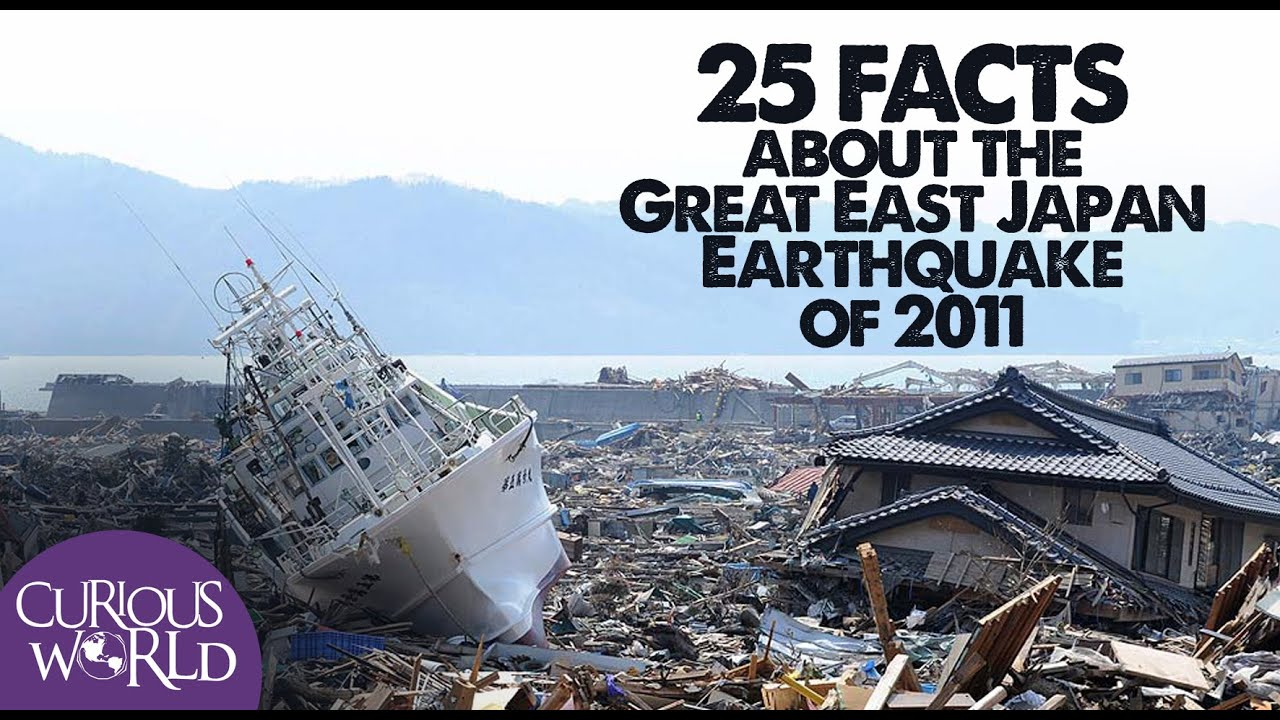 25 Facts About the Japan Earthquake and Tsunami of 2011 - YouTube