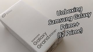 Unboxing Samsung Galaxy Grand Prime+ Plus - J2 Prime