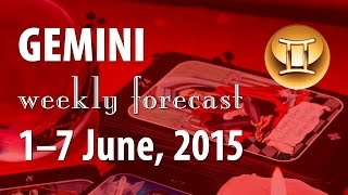 Gemini, 1-7 June 2015, weekly Tarot forecast