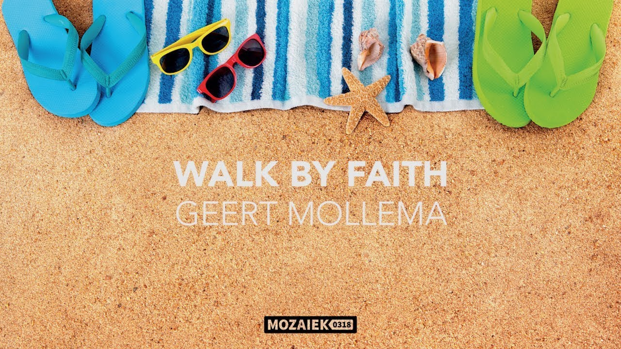 Preek: Walk by faith - Geert Mollema