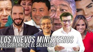 LOS NUEVOS MINISTERIOS DEL GOBIERNO DE EL SALVADOR - SOY JOSE YOUTUBER