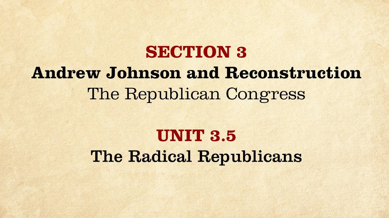 an analysis of the actions by radical republicans and the civil war The radical republicans were a faction of american politicians within the republican party of the united states from around 1854 (before the american civil war ) until the end of reconstruction in 1877.