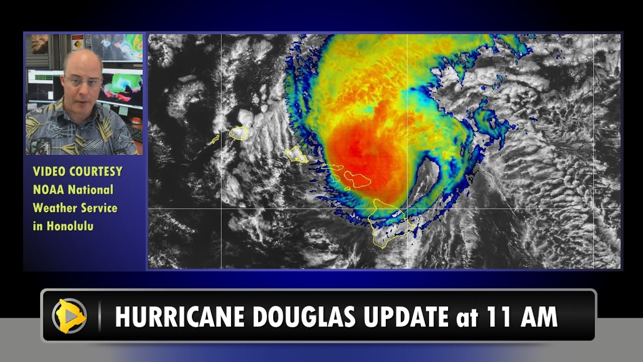 VIDEO: Hurricane Douglas Update - 11 a.m. Sunday