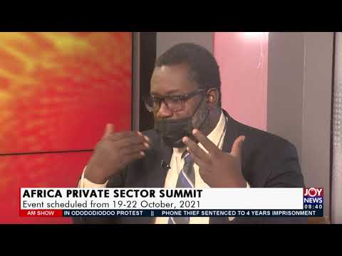 AFRICA Private Sector Summit: Event scheduled from 19 - 22 October, 2021 - AM Show (20-9-21)