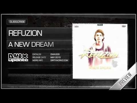 Refuzion - A New Dream (Official HQ Preview)