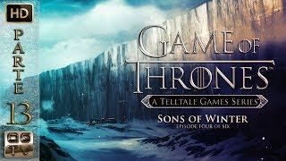 Game Of Thrones || Telltale Games || Gameplay Español Sin Comentarios  -  Parte 13  -  Episodio 4