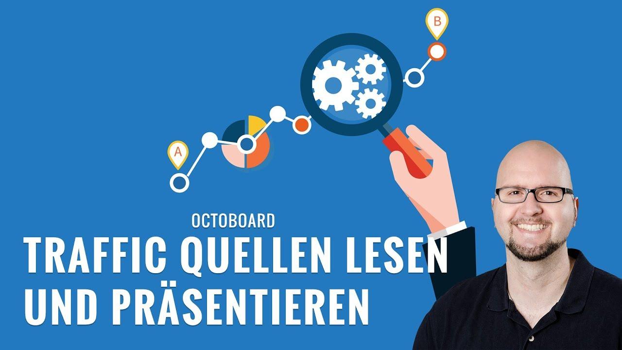 Traffic Quellen sauber auslesen präsentieren   Analyse Tool für Marketing Experten   Octoboard
