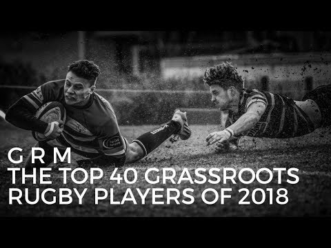 THE TOP 40 GRASSROOTS RUGBY PLAYERS 2018!! | GRM AWARDS