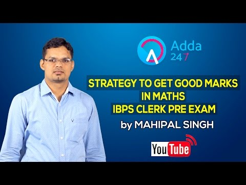 Strategy to get good marks in Maths in IBPS Clerk Pre-Exam