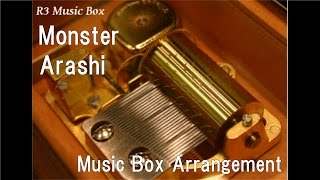 Monster/Arashi [Music Box]