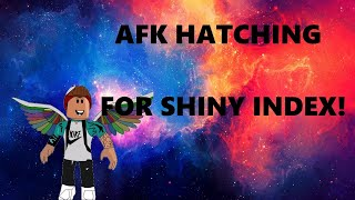 AFK OVERNIGHT HATCHING FOR MY SHINY INDEX! (Roblox BGS) Vip Server In Description