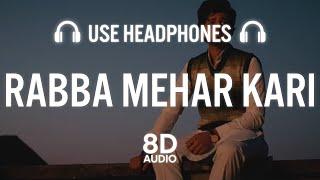 Rabba Mehar Kari (8D AUDIO) | Darshan Raval | Youngveer | Aditya D | Tru Makers