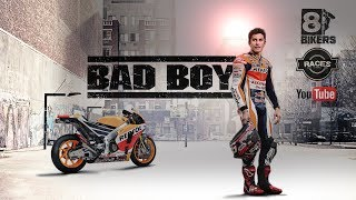Marc Marquez ► Bad Boy ᴴᴰ