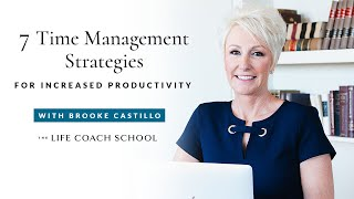 7 Time Management Strategies for Increased Productivity | Brooke Castillo
