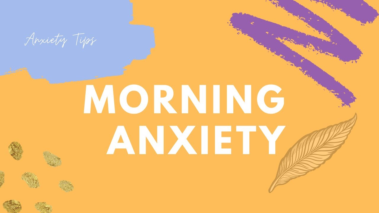 Anxiety Tips | Getting Ready In The Morning