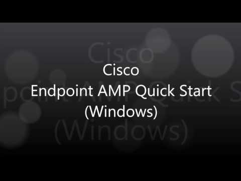 1. Cisco Endpoint AMP: Quick Start (Windows)