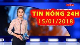 Trực tiếp ⚡ Tin 24h Mới Nhất hôm nay 15/01/2018   Tin nóng nhất 24H
