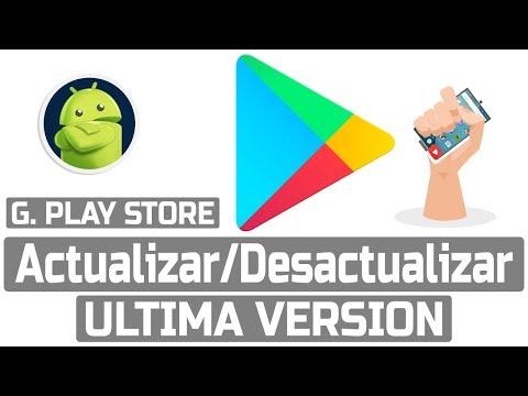 Cómo Actualizar/Desactualizar  Google Play Store . Android  Ultima Version