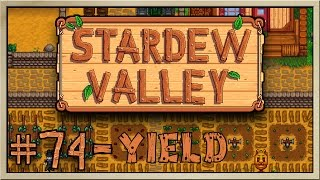 Stardew Valley - [Inn's Farm - Episode 74] - Yield