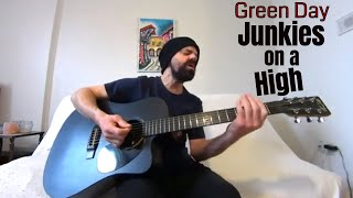 Junkies on a High - Green Day [Acoustic Cover by Joel Goguen]