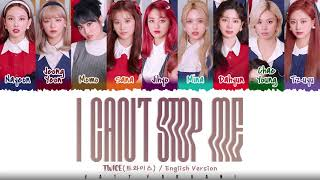 Download TWICE - 'I CAN'T STOP ME' (ENGLISH VERSION) Lyrics [Color Coded_Eng]