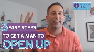 3 Steps To Get A Man To Open Up