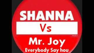 Shanna Vs Mr Joy - Everybody Say Hou / Remix (MDX)