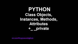 Python OOP #1 - Объекты, Экземпляры, Методы, Атрибуты и Конструкторы классов, __init__, self