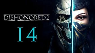 DISHONORED 2 #14 : This is gonna sound kinda twisted ...