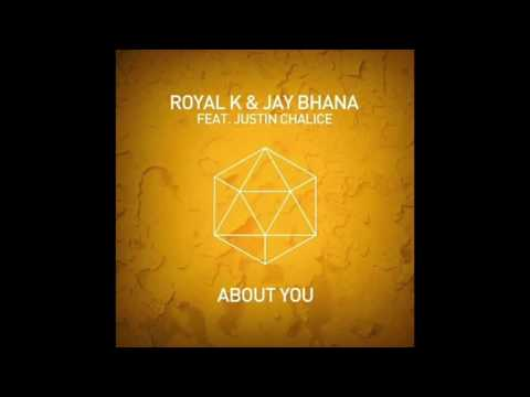Royal K & Jay Bhana Ft Justin Chalice - About You