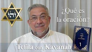 Kabbalah: la Tefila con Kavanah - clase 1 Preliminares
