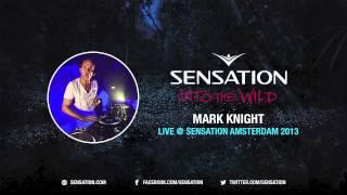 Mark Knight - Live @ Sensation Amsterdam 2013