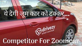 Drivezy Self Drive Car / Bike Rental Service in Bangalore Pune Delhi || Competitor for Zoomcar