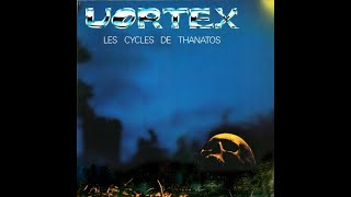 Vortex - Les Cy¢les De Thanatos 1979 FULL ALBUM