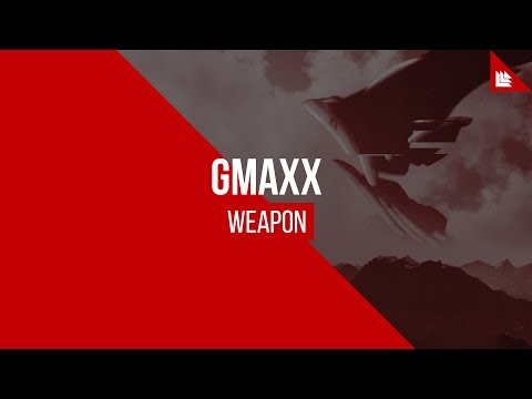 GMAXX - Weapon [FREE DOWNLOAD]