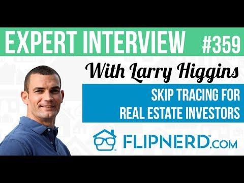 Skip Tracing for Real Estate Deals - Larry Higgins