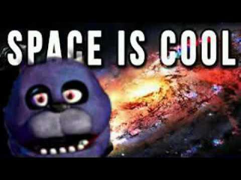 Bonnie Sings-Markiplier, Space is cool!