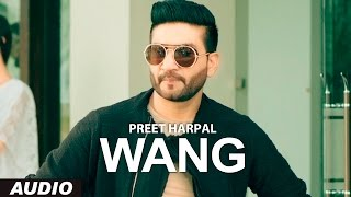 Preet Harpal: Wang (Audio Song) | Case | Latest Punjabi Songs 2016 | T-Series Apna Punjab