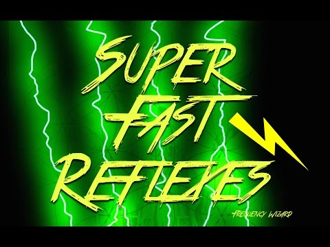 Get Super Fast Reflexes Fast! Subliminals Frequencies Hypnosis Biokinesis -- Frequency Wizard